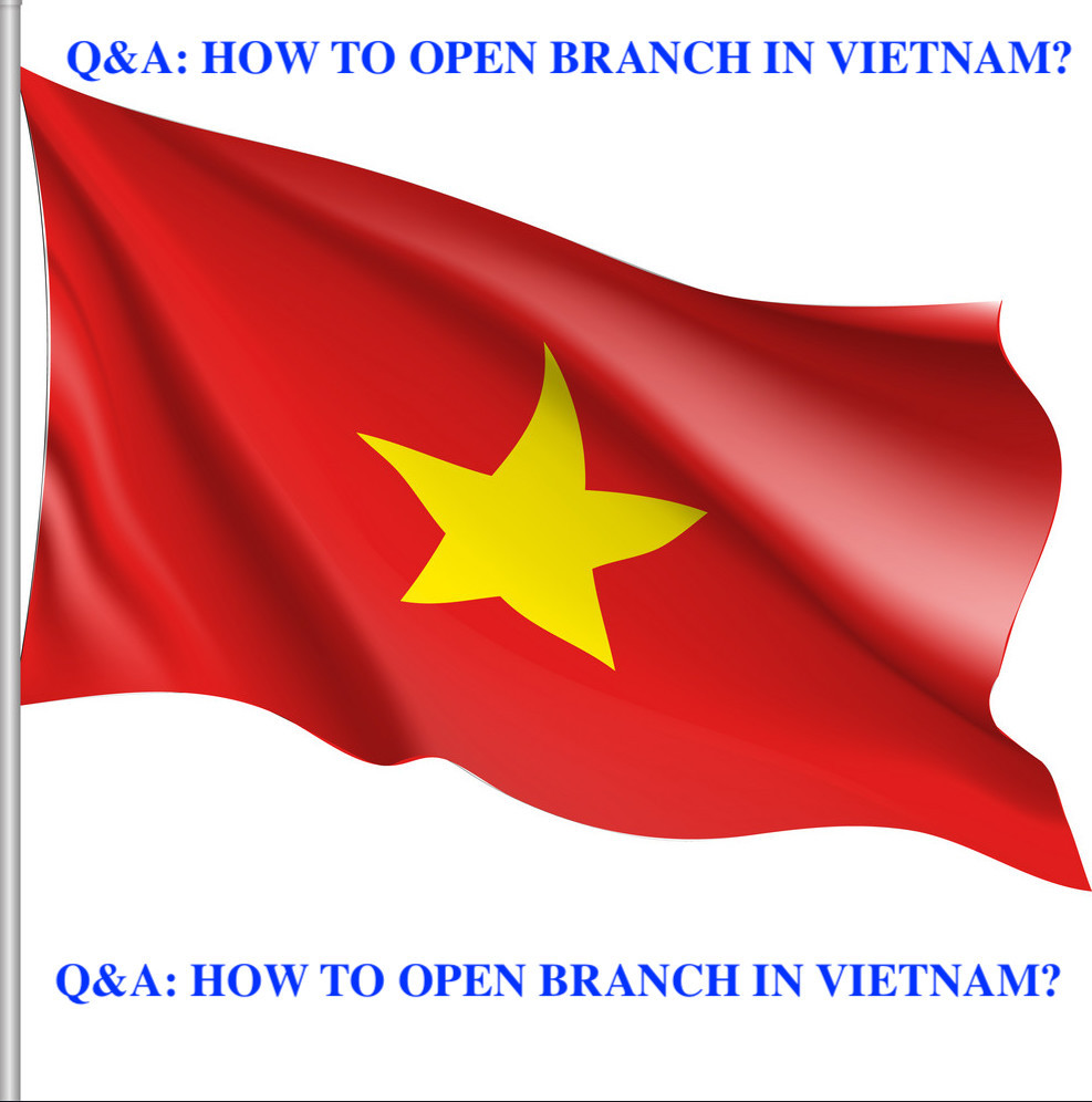 How to open branch in Vietnam. Company Formation in Vietnam.