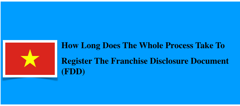 How long does the whole process take to register the franchise disclosure document (FDD)