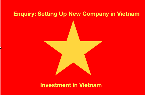 Enquiry: Setting Up New Company in Vietnam