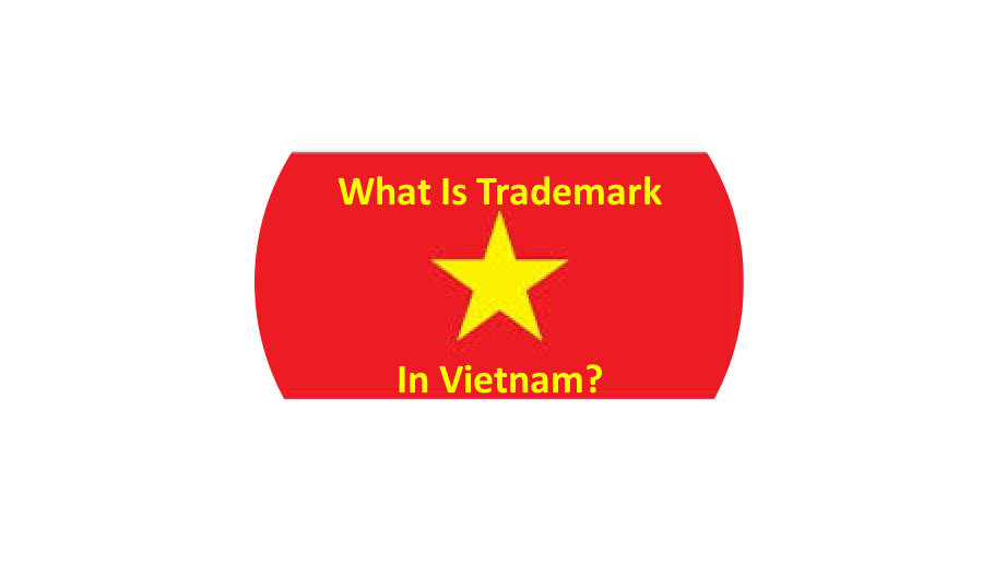 What is trademark in Vietnam? Definition of trademark in Vietnam