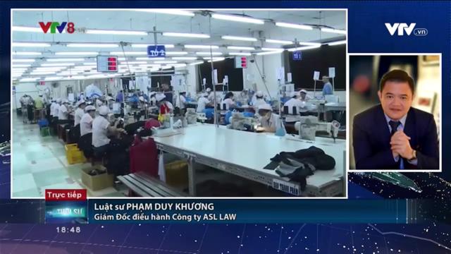 Luât sư Phạm Duy Khương trả lời VTV về biện pháp phòng vệ thương mại. Gian lận xuất xứ hàng hoá. Điều tra lần trảnh thuế