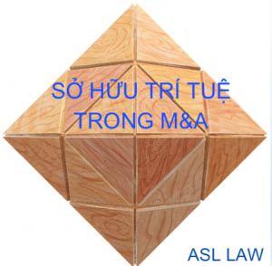 SỞ HỮU TRÍ TUỆ TRONG M&A (Mua bán va sáp nhập). ASL LAW.