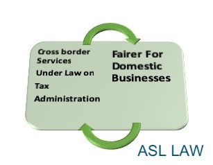 Cross border Services Under Law on Tax Administration- Fairer For Domestic Businesses - ASL LAW - Vietnam Tax Law Firm 1