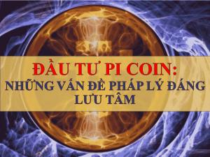 Đầu tư Pi Coin: Những vấn đề pháp lý đáng lưu tâm