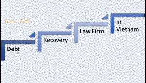 Debt recovery law firm in Vietnam, Vietnam Debt recovery law firm, Debt in Vietnam, Debt collection law firm in Vietnam, Vietnam debt collection law firm, Debt recovery agency in Vietnam, Vietnam debt recovery agency