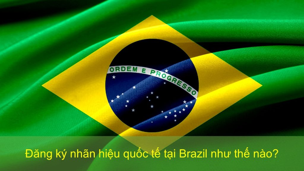 đăng ký nhãn hiệu quốc tế tại Brazil, đăng ký nhãn hiệu tại Brazil, quy trình đăng ký nhãn hiệu tại Brazil, thủ tục đăng ký nhãn hiệu tại Brazil, đăng ký nhãn hiệu tại Brazil như thế nào, đăng ký thương hiệu tại Brazil, Cách thức đăng ký nhãn hiệu tại Brazil, đăng ký thương hiệu tại Brazil, bảo hộ thương hiệu tại Brazil