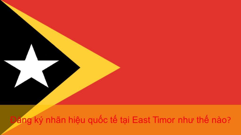 Đăng ký nhãn hiệu quốc tế tại East Timor như thế nào, Đăng ký nhãn hiệu quốc tế tại East Timor, nhãn hiệu quốc tế tại East Timor, Nhãn hiệu có khả năng đăng ký tại East Timor, Nguyên tắc nộp đơn đăng ký nhãn hiệu quốc tế tại East Timor, Việc sử dụng nhãn hiệu trong thực tế tại East Timor, Thủ tục đăng ký nhãn hiệu tại East Timor, Quyền của chủ sở hữu sau khi đã đăng ký nhãn hiệu tại East Timor, Các tài liệu bắt buộc để nộp đơn đăng ký nhãn hiệu tại East Timor, đăng ký thương hiệu tại East Timor, bảo hộ thương hiệu tại East Timor, đăng ký nhãn hiệu tại Timor Leste, nhãn hiệu tại Timor Leste