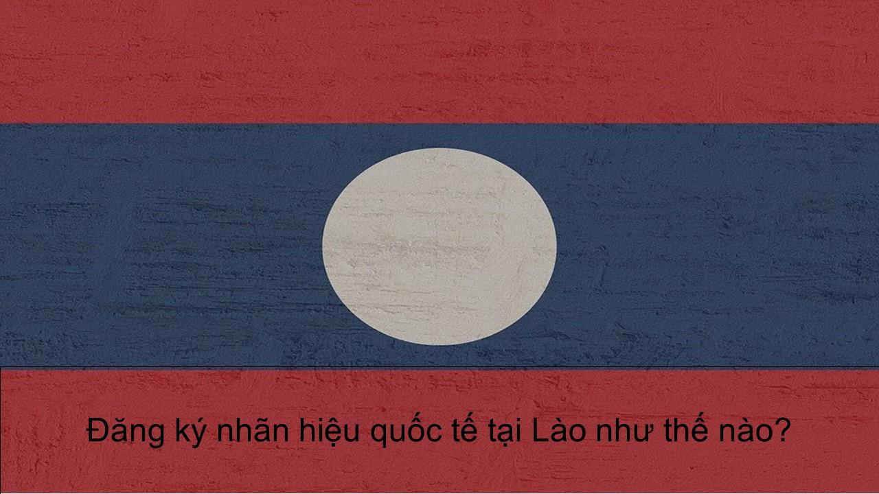 Nhãn hiệu có khả năng đăng ký tại Lào, Nguyên tắc nộp đơn đăng ký nhãn hiệu quốc tế tại Lào, Việc sử dụng nhãn hiệu trong thực tế tại Lào, Thủ tục đăng ký nhãn hiệu tại Lào, Quyền của chủ sở hữu sau khi đã đăng ký nhãn hiệu tại Lào, Các tài liệu bắt buộc để nộp đơn đăng ký nhãn hiệu tại Lào, đăng ký thương hiệu tại Lào, bảo hộ thương hiệu tại Lào
