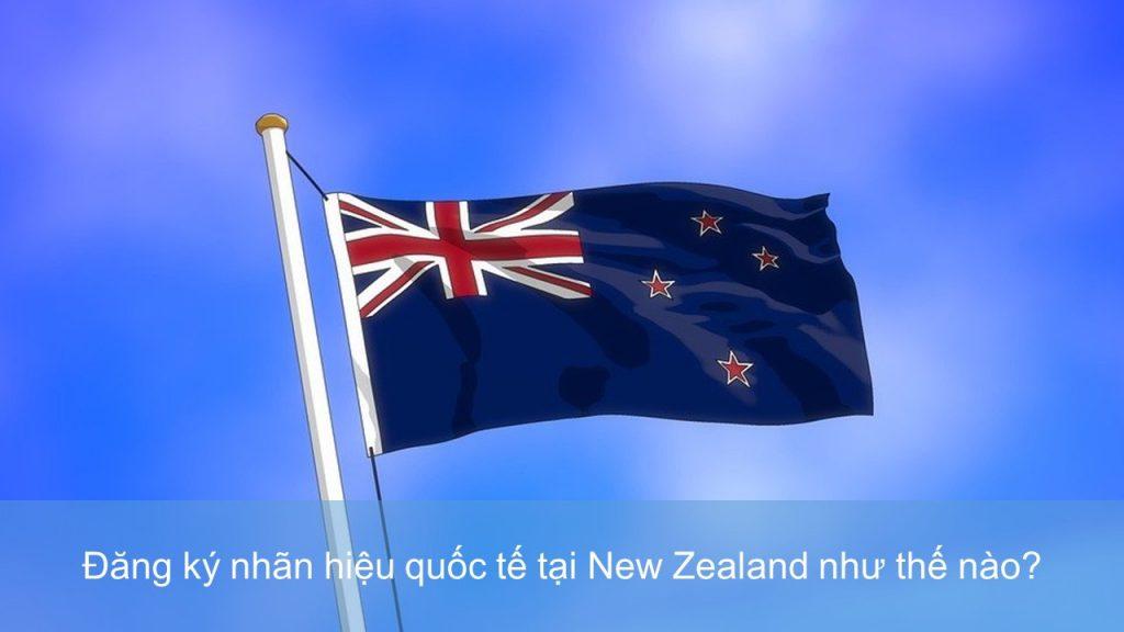 đăng ký nhãn hiệu quốc tế tại New Zealand, đăng ký nhãn hiệu tại New Zealand, quy trình đăng ký nhãn hiệu tại New Zealand, thủ tục đăng ký nhãn hiệu tại New Zealand, đăng ký nhãn hiệu tại New Zealand như thế nào, đăng ký thương hiệu tại New Zealand, Cách thức đăng ký nhãn hiệu tại New Zealand, New Zealand, đăng ký thương hiệu tại New Zealand, bảo hộ thương hiệu tại New Zealand