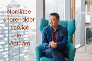 Nominee Shareholder service in Vietnam, Nominee Shareholder in Vietnam, Vietnam Nominee Shareholder, Vietnam Nominee Shareholder service