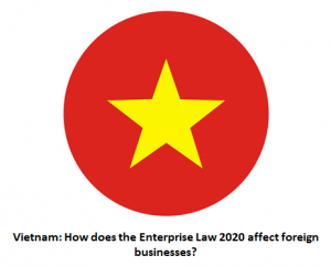 How does the Enterprise Law 2020 affect foreign businesses, the time to notify business suspension, Vietnamese enterprises law 2020, impact of Vietnamese enterprises law 2020, impact of Vietnamese enterprises law 2020 to foreign investors
