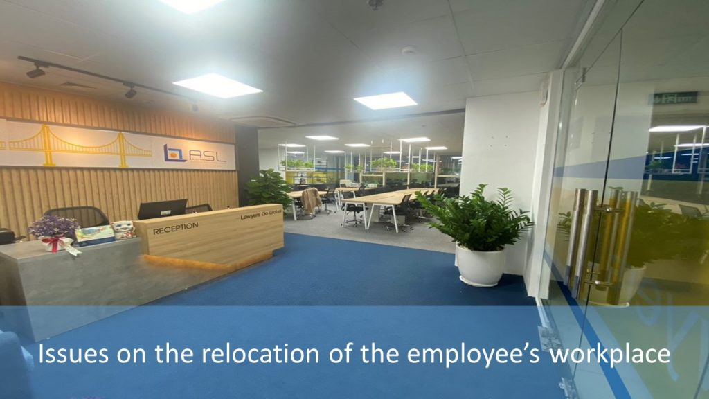 Issues on the relocation of the employee's workplace in Vietnam, relocation of the employee's workplace in vietnam, employee's workplace in vietnam the relocation of the employee's workplace, problems of the relocation of the employee's workplace, the problems of the relocation of the employee's workplace