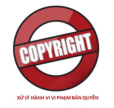 xử lý vi phạm bản quyền, THỦ TỤC xử lý vi phạm bản quyền, quy trình xử lý vi phạm bản quyền, chế tài xử lý vi phạm bản quyền, vi phạm bản quyền, bản quyền