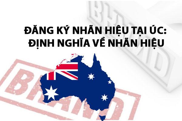 Đăng ký nhãn hiệu tại Úc: Định nghĩa về nhãn hiệu, Định nghĩa về nhãn hiệu tại Úc, Nhãn hiệu tại Úc