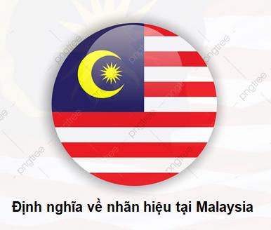 Đăng ký nhãn hiệu tại Malaysia: Định nghĩa về nhãn hiệu, Nhãn hiệu tại Malaysia, Đăng ký nhãn hiệu tại Malaysia, Định nghĩa về nhãn hiệu tại Malaysia, Luật sư sở hữu trí tuệ đại diện đăng ký nhãn hiệu tại Malaysia, Định nghĩa về nhãn hiệu, nhãn hiệu tại Malaysia là gì, nhãn hiệu tại Malaysia, Đăng Ký Nhãn Hiệu Quốc Tế Tại Malaysia