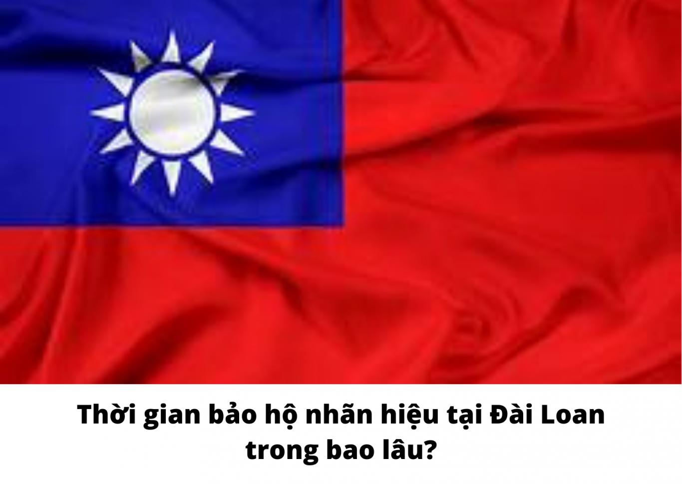 Thời gian bảo hộ nhãn hiệu tại Đài Loan trong bao lâu?, Thời gian bảo hộ nhãn hiệu tại Đài Loan, Hiệu lực của nhãn hiệu đã đăng ký tại Đài Loan, Thời gian đăng ký nhãn hiệu tại Đài Loan