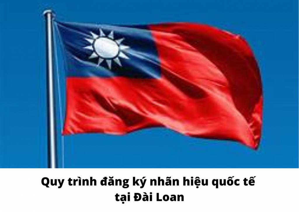 Quy trình đăng ký nhãn hiệu quốc tế tại Đài Loan, Quy trình đăng ký nhãn hiệu tại Đài Loan, Quy trình đăng ký thương hiệu tại Đài Loan, Thủ tục đăng ký nhãn hiệu tại Đài Loan