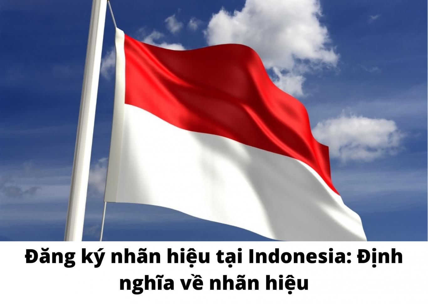 Đăng ký nhãn hiệu tại Indonesia: Định nghĩa về nhãn hiệu, Định nghĩa về nhãn hiệu tại Indonesia, Nhãn hiệu tại Indonesia